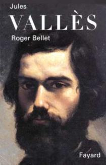 Jules Vallès - RogerBellet