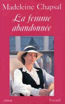La Femme abandonnée : d'après une nouvelle de Balzac avec la collaboration d'Edouard Molinaro - MadeleineChapsal
