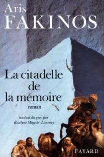 La Citadelle de la mémoire - ArisFakinos