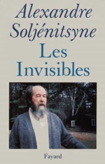 Les Invisibles - Alexandre Soljénitsyne