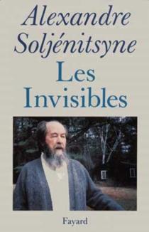 Les Invisibles - AlexandreSoljénitsyne