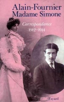 Correspondance : 1912-1914 - Alain-Fournier