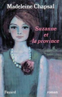 Suzanne et la province - MadeleineChapsal