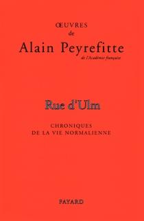 Rue d'Ulm : chronique de la vie normalienne, édition du bicentenaire - AlainPeyrefitte