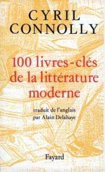 Cent livres clés de la littérature moderne : 1880-1950 - CyrilConnolly