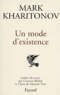 Un mode d'existence : essais - MarkKharitonov