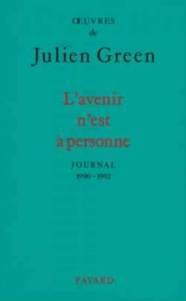 L'Avenir n'est à personne : journal 1990-1992 - JulienGreen