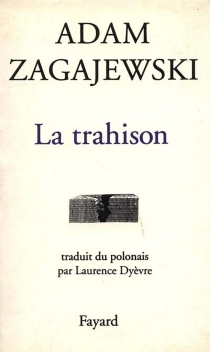 La Trahison - AdamZagajewski