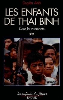 Les Enfants de Thai Binh - Duyên Anh