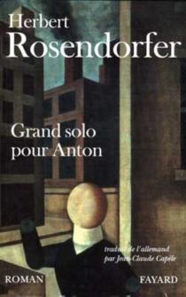 Grand solo pour Anton - HerbertRosendorfer