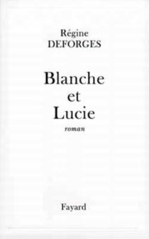 Blanche et Lucie - RégineDeforges
