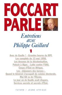 Foccart parle : entretiens avec Philippe Gaillard - JacquesFoccart