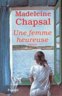 Une femme heureuse - MadeleineChapsal