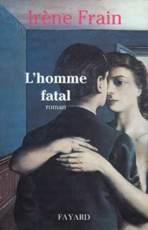 L'homme fatal - IrèneFrain