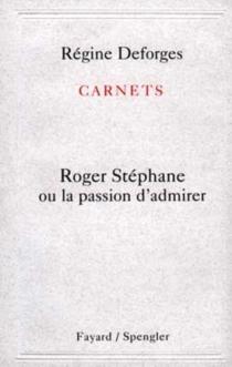 Carnet 1, Roger Stéphane - RégineDeforges