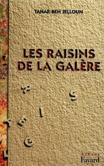 Les raisins de la galère - TaharBen Jelloun