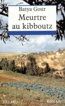 Meurtre au kibboutz - BatyaGour