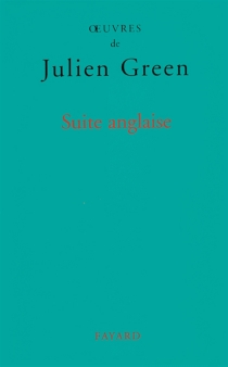 Suite anglaise - Julien Green