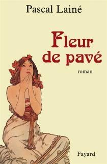 Fleur de pavé - PascalLainé
