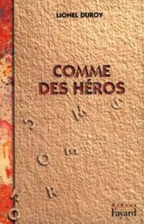Comme des héros - LionelDuroy