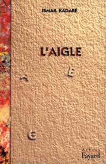 L'aigle - IsmailKadare