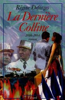 La dernière colline : 1950-1954 - RégineDeforges