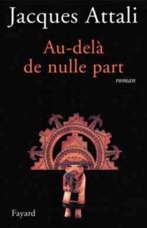 Au-delà de nulle part - JacquesAttali