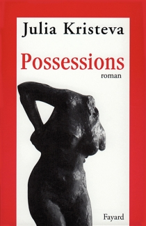 Possessions - Julia Kristeva