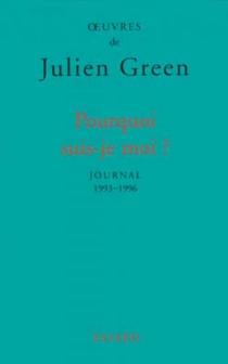 Pourquoi suis-je moi ? : journal, 1993-1996 - JulienGreen