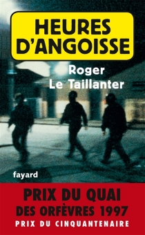 Heures d'angoisse - Roger Le Taillanter