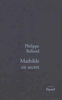 Mathilde en secret - PhilippeBalland