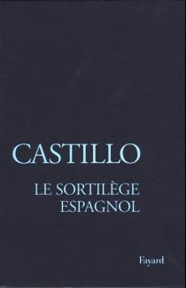 Sortilège espagnol : les officiants de la mort - MichelDel Castillo