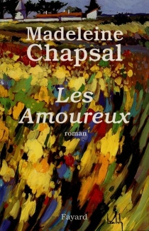 Les amoureux - Madeleine Chapsal