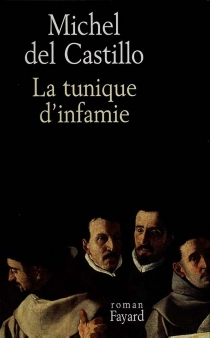 La tunique d'infamie - Michel Del Castillo