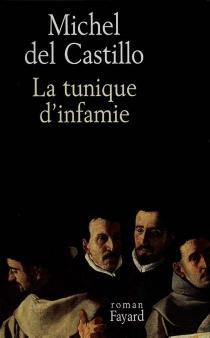 La tunique d'infamie - MichelDel Castillo