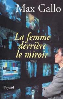 La femme derrière le miroir - MaxGallo