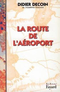 La route de l'aéroport - DidierDecoin