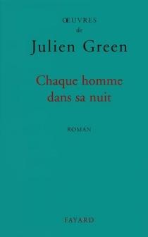 Chaque homme dans sa nuit - JulienGreen