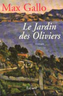 Le jardin des oliviers - MaxGallo