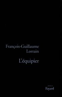 L'équipier - François-GuillaumeLorrain