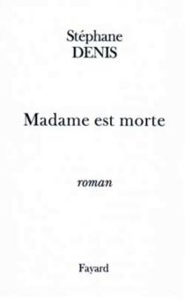 Madame est morte - StéphaneDenis