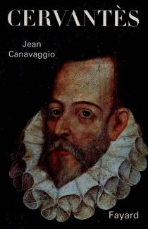 Cervantès - JeanCanavaggio