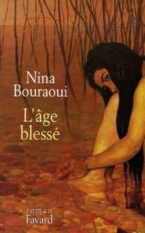 L'âge blessé - NinaBouraoui