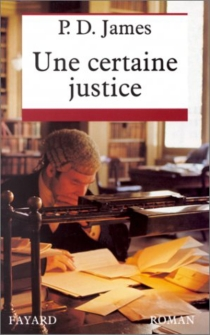 Une certaine justice - Phyllis Dorothy James