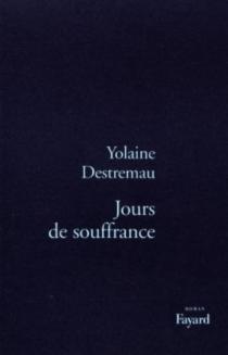 Jours de souffrance - YolaineDestremau