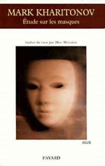 Etude sur les masques : récit - MarkKharitonov