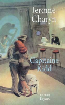 Capitaine Kidd - Jerome Charyn