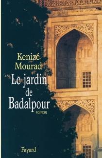 Le jardin de Badalpour - KénizéMourad