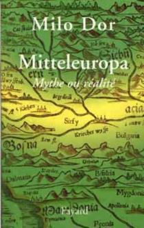 Mitteleuropa, mythe ou réalité - MiloDor