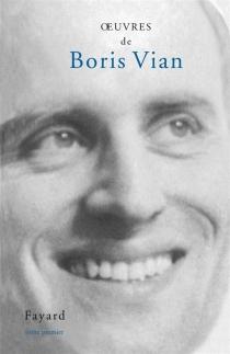 Oeuvres complètes | Volume 1 - BorisVian